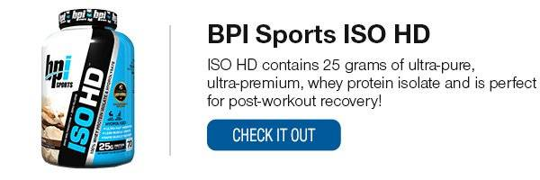 BPI Sports ISOHD Whey Protein Shop Now!